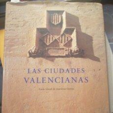 Libros: LAS CIUDADES VALENCIANAS. Lote 219584368