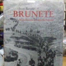 Livros: JUAN BARCELÓ.BRUNETE, (EL NACIMIENTO DEL EJÉRCITO POPULAR).EDICIONES DEL VIENTO. Lote 219727020