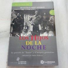 Libros: LIBRO LOS HIJOS DE LA NOCHE. GRANADA.FRANCISCO RUIZ ESTEBAN. AÑO 2008. PRIMERA EDICIÓN. MUY NUEVO. Lote 220739678