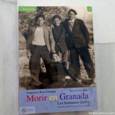 Libros: LIBRO MORIR EN GRANADA. FRANCISCO RUIZ ESTEBAN. AÑO 2010 PRIMERA EDICION. MUY NUEVO.. Lote 220740013