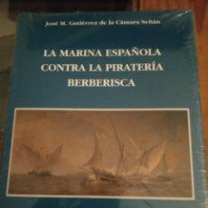 Libros: LA MARINA ESPAÑOLA CONTRA LA PIRATERÍA BERBERISCA. Lote 220895473