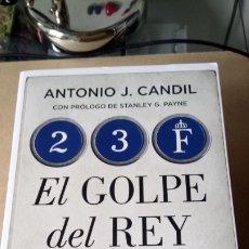 Libros: LIBRO 23F EL GOLPE DEL REY. ANTONIO J. CANDIL. EDITORIAL ALMMUZARA. AÑO 2020.. Lote 221089515