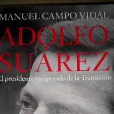 Libros: LIBRO ADOLFO SUÁREZ. MANUEL CAMPO VIDAL. EDITORIAL RBA. AÑO 2012.. Lote 221090346