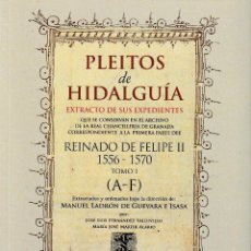 Libros: PLEITOS DE HIDALGUÍA. CHANCILLERÍA DE GRANADA. REINADO FELIPE II 1556-1570. TOMO I (HIDALGUÍA 2020). Lote 269496928