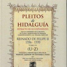 Libri: PLEITOS DE HIDALGUÍA. CHANCILLERÍA DE GRANADA. REINADO FELIPE II 1556-1570 TOMO IV (HIDALGUÍA 2020). Lote 241700305