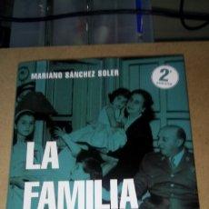 Libros: LIBRO LA FAMILIA FRANCO, S. A. MARIANO SÁNCHEZ SOLER. EDITORIAL ROCA. AÑO 2019.. Lote 221524112