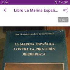 Libros: LA MARINA ESPAÑOLA CONTRA LA PIRATERÍA BERBERISCA. Lote 221825137