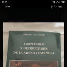 Libros: TORPEDEROS Y DESTRUCTORES DE LA ARMADA ESPAÑOLA. Lote 221825515