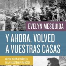 Libros: Y AHORA, VOLVED A VUESTRAS CASAS.EVELYN MESQUIDA.. Lote 221841427