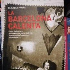 Libros: LIBRO LA BARCELONA CALENTA. ELISABET PARRA. EDITORIAL L'ARCA. EN CATALÁN. Lote 221926861