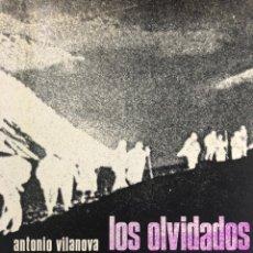 Libros: LOS OLVIDADOS , LOS EXILIADOS ESPAÑOLES EN LA SEGUNDA GUERRA MUNDIAL (ANTONIO VILANOVA). Lote 221970463