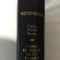 Libros: COMO EL VUELO DE UN PÁJARO (CARLOS PINILLA TURIÑO. Lote 222056113