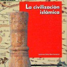 Libros: LA CIVILIZACIÓN ISLÁMICA. LORENZO CARA BARRIONUEVO.. Lote 222059401
