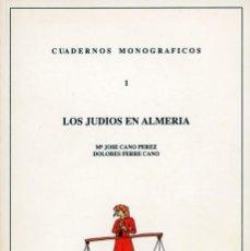 Libros: LOS JUDIOS EN ALMERÍA. CUADERNOS MONOGRÁFICOS 1. Lote 222062310