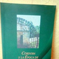 Libros: CORDOBA Y LA EPOCA DE ISABEL LA CATOLICA. Lote 222130776