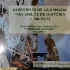 Libros: UNIFORMES DE LA ARMADA. TRES SIGLOS DE HISTORIA (1700-2000). VOLUMEN I. Lote 222131600