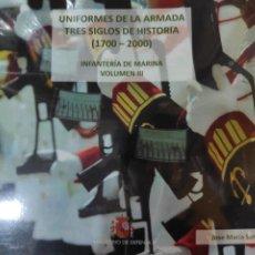Libros: UNIFORMES DE LA ARMADA. TRES SIGLOS DE HISTORIA (1700 - 2000). VOLUMEN III. Lote 222132166