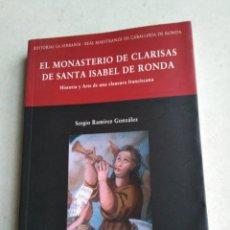 Libros: EL MONASTERIO DE CLARISAS DE SANTA ISABEL DE RONDA. Lote 222258377