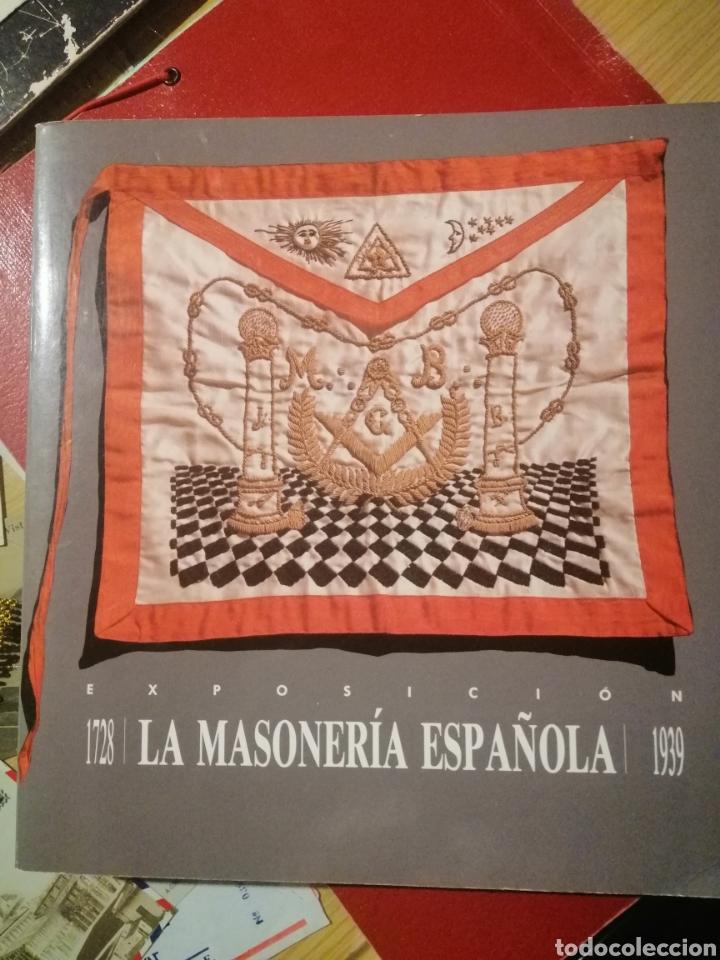 LA MASONERÍA ESPAÑOLA - ALICANTE LIBRO DE LA EXPOSICIÓN (Libros Nuevos - Historia - Historia de España)