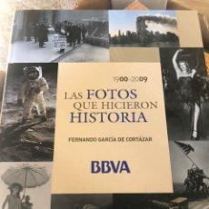 Libros: LAS FOTOS QUE HICIERON HISTORIA(BBVA) FERNANDO GARCIA DE CORTÁZAR 1900-2009. Lote 222317268