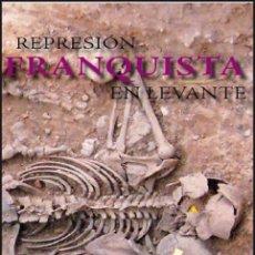 Libros: REPRESIÓN FRANQUISTA EN LEVANTE. FUENTES AUTOR: ( VV.AA ). Lote 222452272