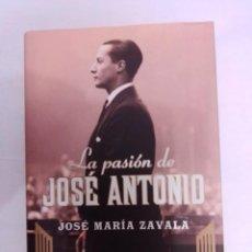 Libros: JOSE MARIA ZAVALA. LA PASION DE JOSE ANTONIO.. Lote 222551313