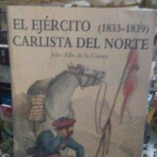 Libros: JULIO ALBI .EL EJÉRCITO CARLISTA DEL NORTE 1833-1839.DESPERTA FERRO. Lote 222609251