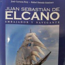 Libros: JUAN SEBASTIÁN DE ELCANO. EMBAJADOR Y NAVEGANTE. Lote 222885076