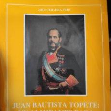 Libros: JUAN BAUTISTA TOPETE: UN ALMIRANTE PARA UNA REVOLUCIÓN. Lote 222893153