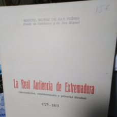 Libros: LA REAL AUDIENCIA DE EXTREMADURA(ANTECEDENTES,ESTABLECIMIENTO Y PRIMERAS DÉCADAS)1775-1813-. Lote 222922808