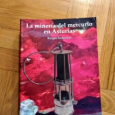 Libros: LA MINERIA DEL MERCURIO EN ASTURIAS - RASGOS HISTORICOS - C. LUQUE CABAL Y M. GUTIERREZ CLAVEROL. Lote 223292200