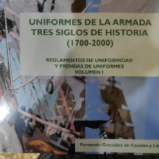 Libros: UNIFORMES DE LA ARMADA. TRES SIGLOS DE HISTORIA (1700-2000). VOLUMEN I. Lote 223889528