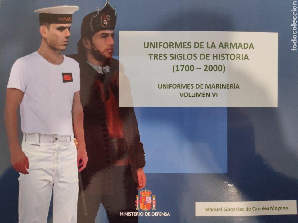 UNIFORMES DE LA ARMADA. TRES SIGLOS DE HISTORIA. VOLUMEN VI (Libros Nuevos - Historia - Historia de España)