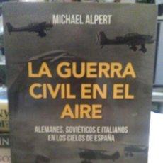 Libri: MICHAEL ALPERT.LA GUERRA CIVIL EN EL AIRE.ESFERA DE LOS LIBROS. Lote 246797725