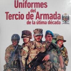 Libros: UNIFORMES DEL TERCIO DE LA ARMADA DE LA ÚLTIMA DÉCADA. Lote 224113646