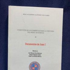 Libros: DOCUMENTO DE JUAN I REAL ACADEMIA ALFONSO X EL SABIO COLECCION DOCUMENTOS HISTORIA REINO MURCIA. Lote 224485628