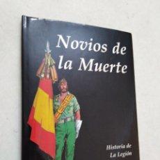 Libros: NOVIOS DE LA MUERTE, HISTORIA DE LA LEGIÓN. Lote 224550165