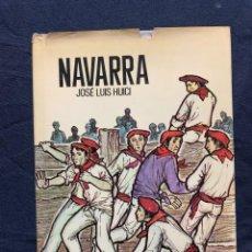 Libros: NAVARRA TIERRAS Y HOMBRES JOSE LUIS HUICHI FIRMA AUTOR ED TABER 22X16CMS. Lote 225739495
