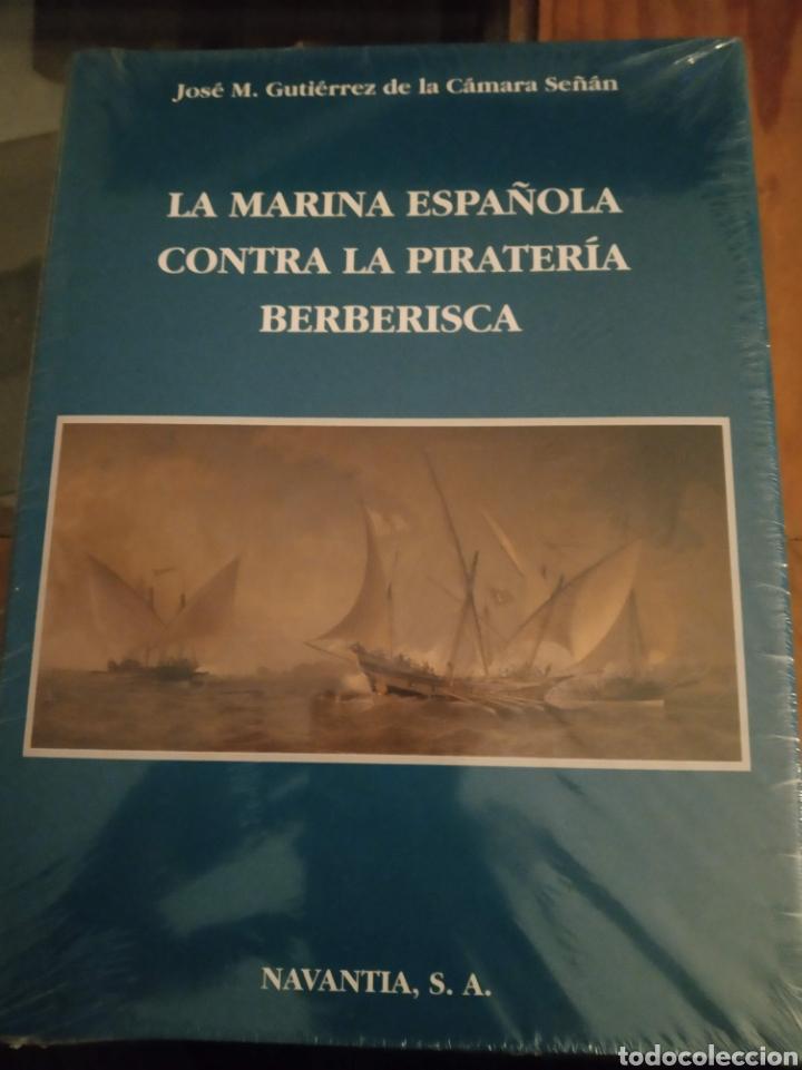 LA MARINA ESPAÑOLA CONTRA LA PIRATERÍA BERBERISCA (Libros Nuevos - Historia - Historia de España)