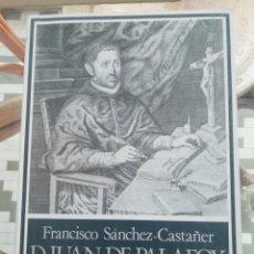 Libros: DON JUAN DE PALAFOX VIRREY DE NUEVA ESPAÑA POR SÁNCHEZ CASTAÑER. Lote 225798190