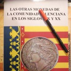 Libros: MONEDAS DE LA COMUNIDAD VALENCIANA SIGLOS XIX-XX AÑO 2020. Lote 226359972