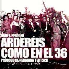 Libros: ARDERÉIS COMO EN EL 36. Lote 227751905