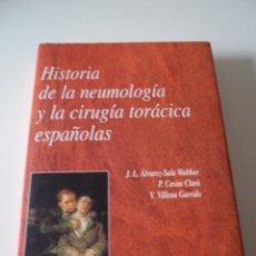 Libros: HISTORIA DE LA NEUMOLOGÍA Y CIRUGÍA TORÁCICA ESPAÑOLA - ENVIO GRATIS POR CORREO CERTIFICADO. Lote 228774610