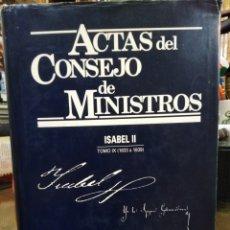 Livres: ACTAS DEL CONSEJO DE MINISTROS/ISABEL II-TOMO IX(1833-1839)EDITA MINISTERIO DE LA PRESIDENCIA 1995. Lote 232312070