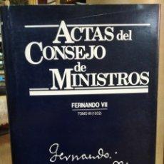 Livres: ACTAS DEL CONSEJO DE MINISTROS/FERNANDO VII(TOMO VII)1832-EDITA MINISTERIO DE LA PRESIDENCIA-1994. Lote 232312620