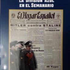 Livros: LA DIVISIÓN AZUL EN EL SEMANARIO EL HOGAR ESPAÑOL. Lote 232365090