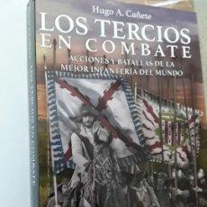 Libros: LOS TERCIOS EN COMBATE. ACCIONES Y BATALLAS DE LA MEJOR INFANTERÍA DEL MUNDO. Lote 266942459