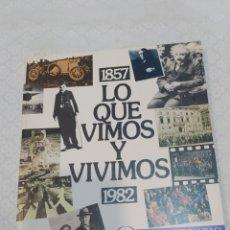 Libros: BONITO LIBRO LO QUE VIMOS Y VIVIMOS 1982. Lote 233805315