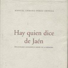 Libros: HAY QUIEN DICE DE JAÉN. MANUEL URBANO. Lote 235157765