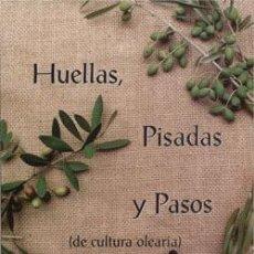 Libros: HUELLAS, PISADAS Y PASOS: DE CULTURA OLEARIA JOSÉ CABRAL FERNÁNDEZ. Lote 235224930